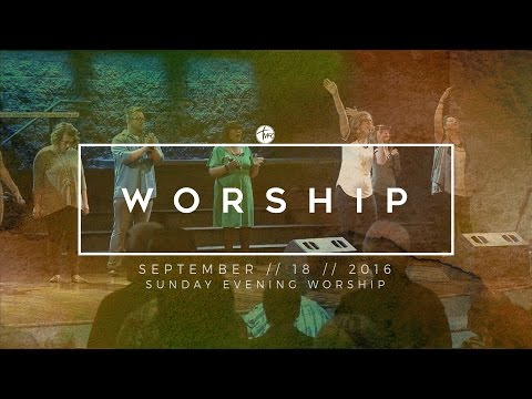 9.18.16 Sunday Evening Worship