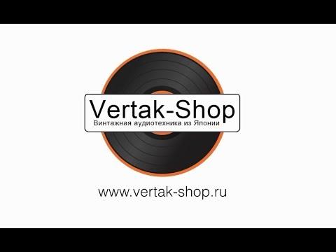 Vertak Shop.  Винтажная аудиотехника из Японии