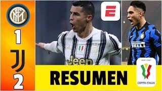 Inter 1-2 Juventus ¡Eterno CR7! DOBLETE de Cristiano Ronaldo. GOL de Lautaro Martínez. | Copa Italia