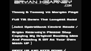 Timmy & Tommy vs Morgan Page - Full Tilt Down The Longest Road (Bryan Kearney's ORIGINAL  Mash Up)