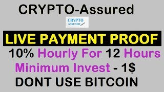 LIVE PAYMENT PROOF || 10% Hourly For 12 Hours || NEW HYIP LAUNCHED || CRYPTO ASSURED || MIN INV = 1$