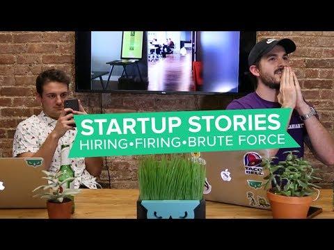 Startups Stories: Hiring, Firing, and Brute Force // Hawk Talks Ep. 5