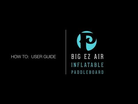 Pau Hana Big EZ Air Inflatable SUP: How to User Guide