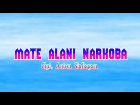 Posther Sihotang, Anton Siallagan, Gindo Silalahi - Mate Alani Narkoba - (Gabungan Artis Batak)