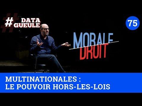 Multinationales : le pouvoir hors-les-lois - #DATAGUEULE 75