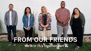 From Our Friends: We're In This Together Part 2