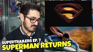 SUPERTRAILERS EP. 7 | SUPERMAN RETURNS | Una de las películas de mi vida