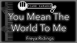 You Mean The World To Me - Freya Ridings - Piano Karaoke