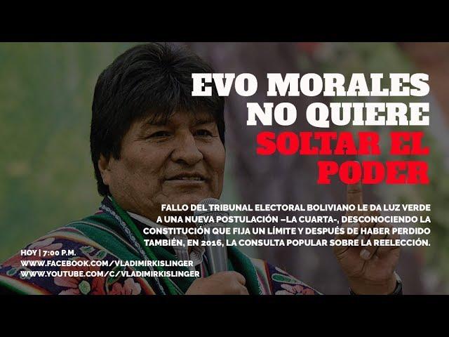 GOLPE DE ESTADO EN BOLIVIA: Corte electoral habilita a Evo Morales para 4ta postulación PARTE 1