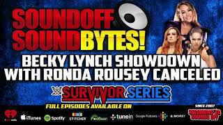 Becky Lynch Showdown With Ronda Rousey CANCELED!
