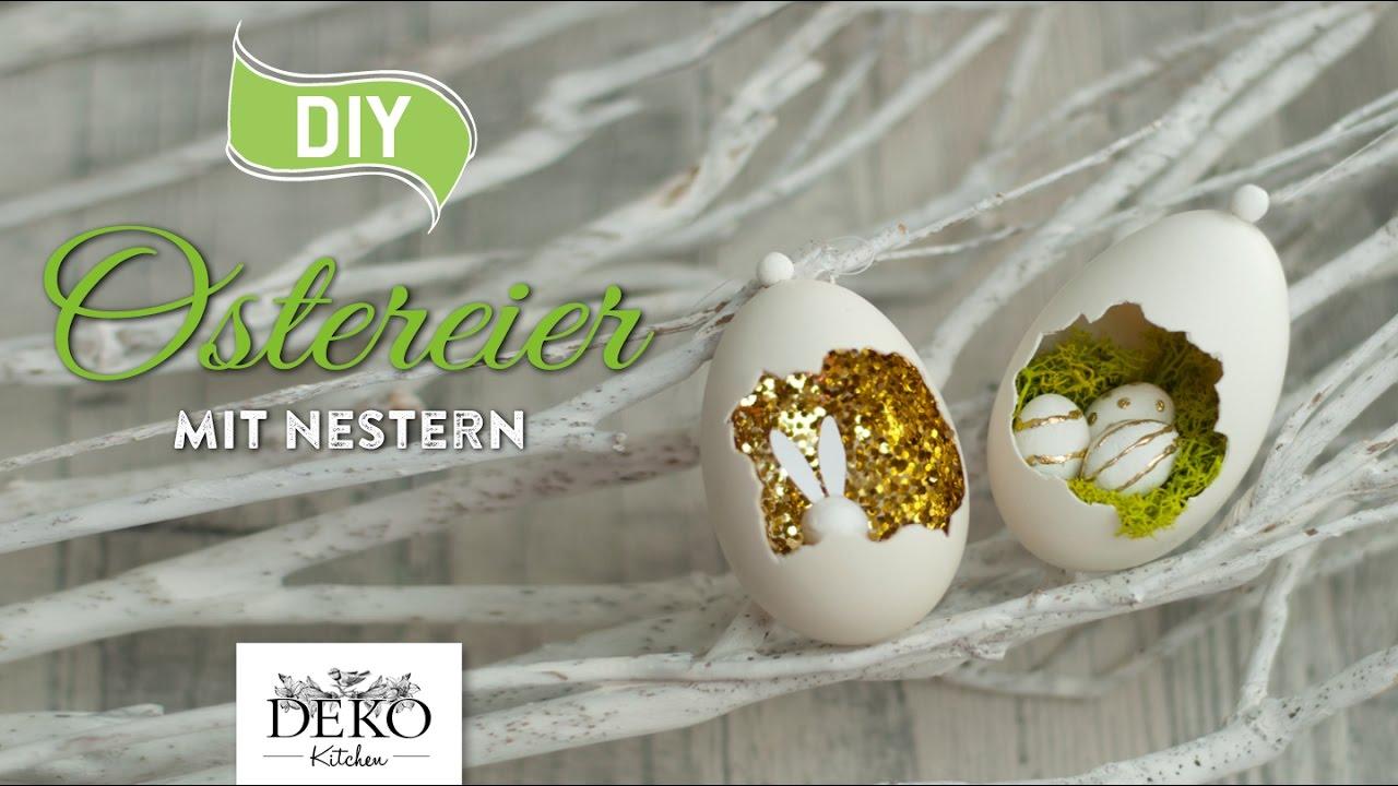 diy ausgefallene ostereier mit nestern oder glitter how to deko kitchen youtube. Black Bedroom Furniture Sets. Home Design Ideas