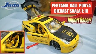 SUPER DETAIL! JADA TOYS 1/18 TOYOTA CELICA IMPORT RACER - UNBOXING & REVIEW