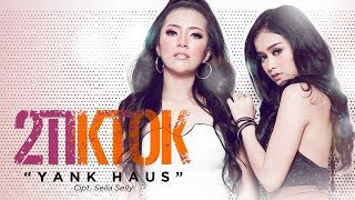 Cover images 2TikTok - Yank Haus (Official Radio Release)