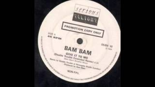 BAM BAM    GIVE IT TO ME  double trouble mix