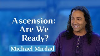 Ascension: Are We Ready