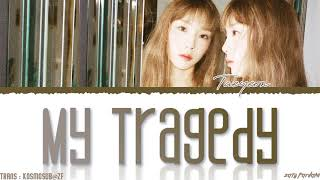 TAEYEON - 'MY TRAGEDY' Lyrics