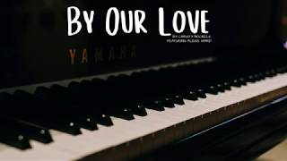 """""""By Our Love"""" by Christy Nockels (Cover)"""
