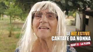 "Le HIT ESTIVE cantate da NONNA - ""PLAYA"" Baby K (Parodia)"