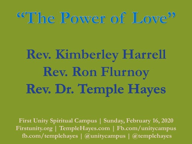 2-16-2020 The Power of Love - Rev(s) Hayes, Harrell, and Flurnoy  |  First Unity Spiritual Camp