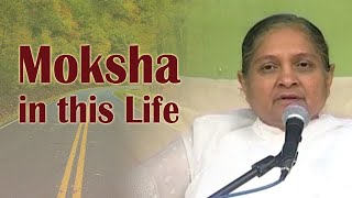 Moksha in this Life