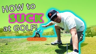 How to suck at golf!