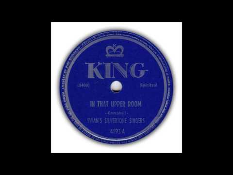 The Swan's Silvertone Singers (The Swan Silvertones) - In That Upper Room