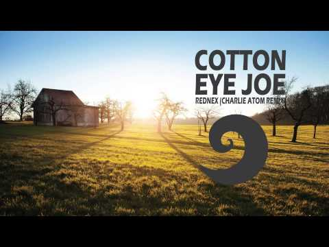 Rednex  Cotton Eye Joe 2016 Charlie Atom Remix
