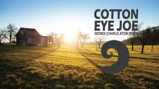 Rednex - Cotton Eye Joe 2016 (Charlie Atom Remix)