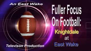 Fuller Focus on Football-Knightdale at East Wake 2018