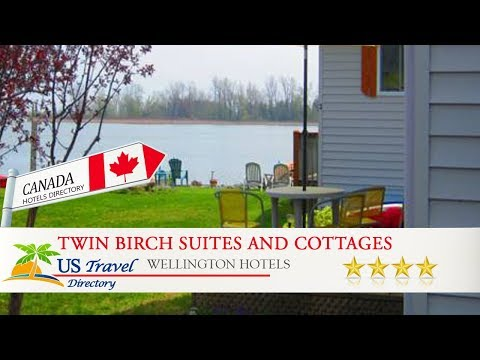Twin Birch Suites and Cottages - Wellington Hotels, Canada