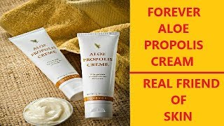 FOREVER ALOE PROPOLIS CREAM: A REAL FRIEND OF SKIN