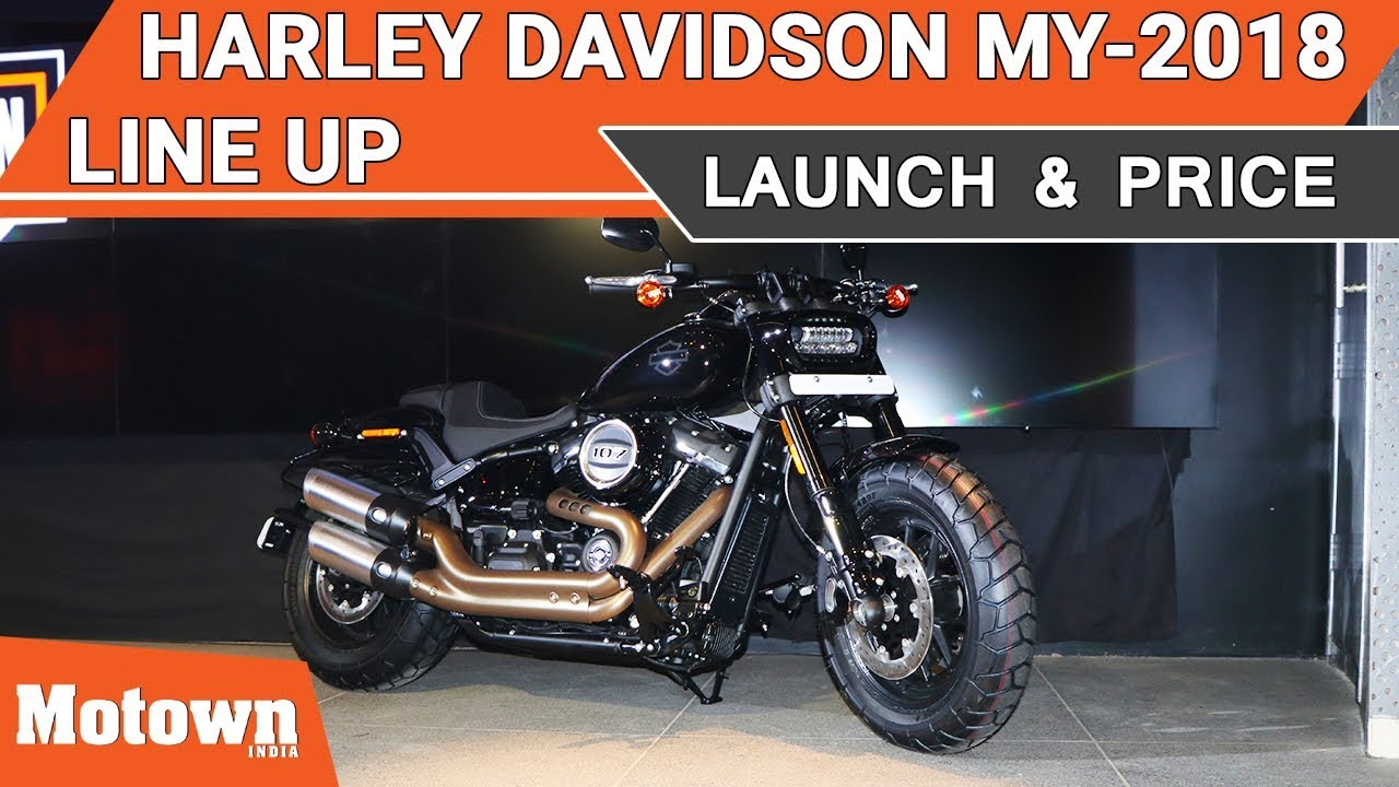 MY 2018 Harley Davidson Line Up | Launch & Price | Fat Boy, Fat Bob, Street  Bob, Heritage Classic