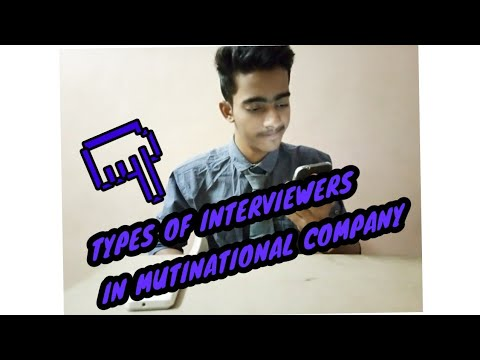 Types of interviewers In multinational company