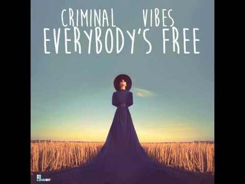 Crminal Vibes - Everybody's Free (Club Mix)