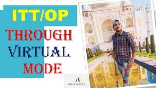 ITT/OP Through Virtual Mode || Complete Guide || By A2zcomadvice