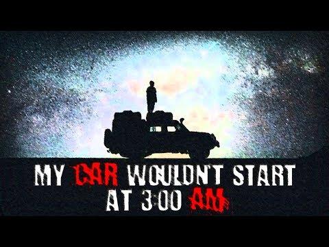 My Car Wouldnt Start at 3:00 AM | Creepypasta