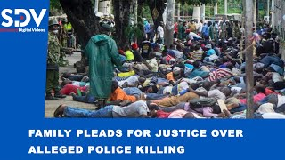 family-seeks-justice-after-kin-assaulted-by-police-during-curfew-dies