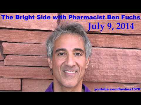 The Bright Side with Pharmacist Ben Fuchs [Commercial Free] 07/09/14