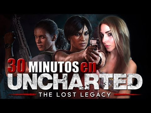 30 Minutos en: UNCHARTED The Lost Legacy │Nadia Calá