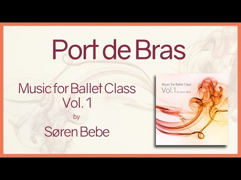 Port de Bras - Music for Ballet Class Vol.1 - original piano songs by jazz pianist Søren Bebe