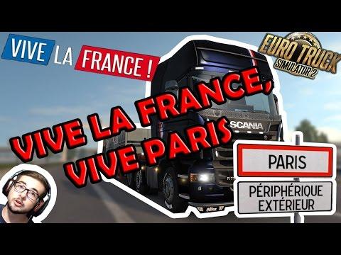 VIVE LA FRANCE, VIVE PARIS ! - ETS2 beta 1.26