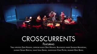 CROSSCURRENTS featuring Zakir Hussain, Dave Holland, Shankar Mahadevan, Chris Potter, and more! Video