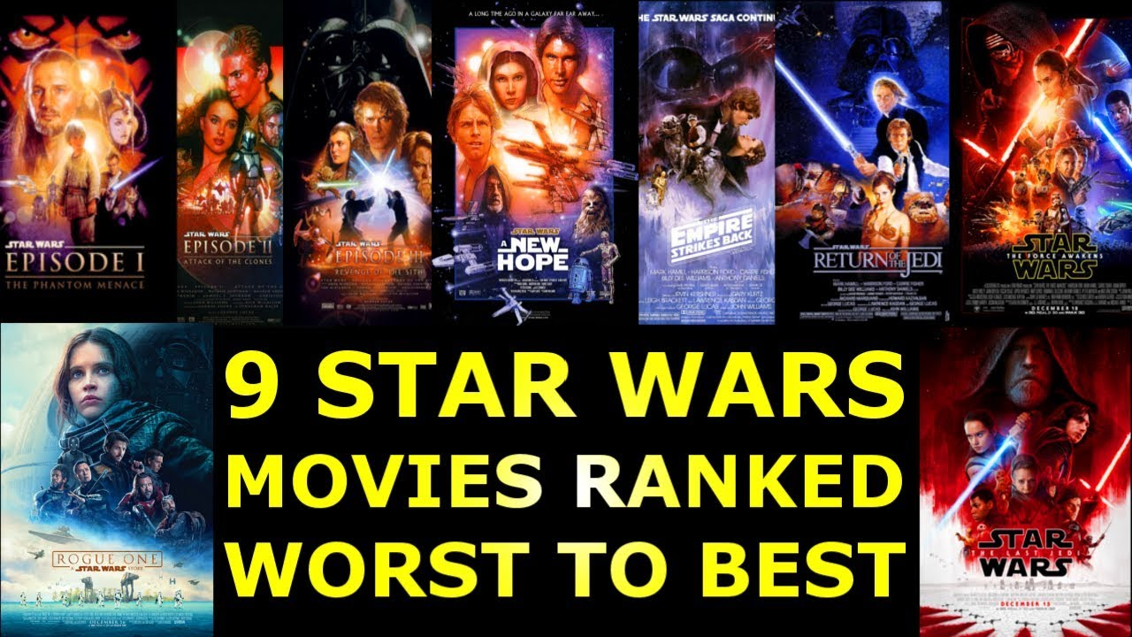 9 star wars movies ranked worst to best youtube