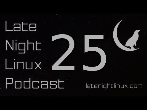 Late Night Linux – Episode 25