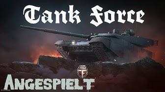Ein neues free to play Panzer Game - Tank Force #1 ( Deutsch/German )