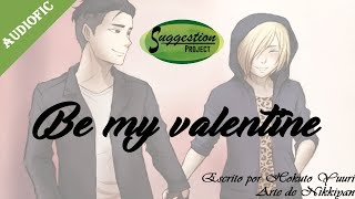 [AUDIOYAOI] FIC: Be my valentine (Otayuri - Yuri!!! on ice)