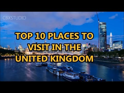 Best Places To Visit - UNITED KINGDOM | Travel & Tourism