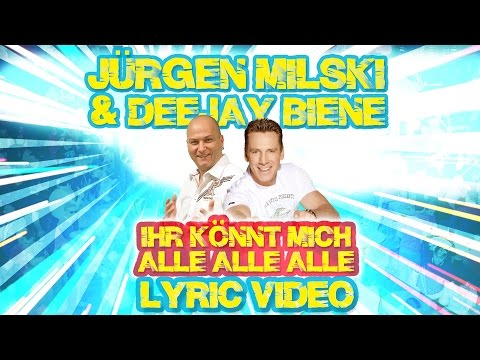 Ihr könnt mich alle alle alle - Jürgen Milski & Deejay Biene (Lyric Video)