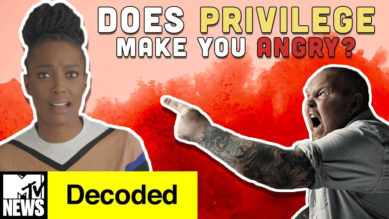 Why Does Privilege Make People So Angry? | Decoded | MTV News
