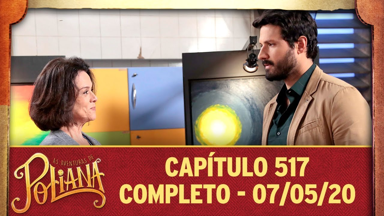 As Aventuras De Poliana Capitulo 517 07 05 20 Completo Youtube